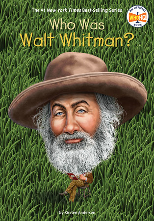Who Was Walt Whitman? by Kirsten Anderson and Who HQ
