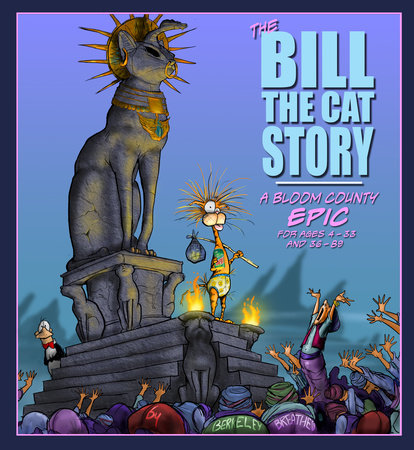 The Bill the Cat Story: A Bloom County Epic by Berkeley Breathed