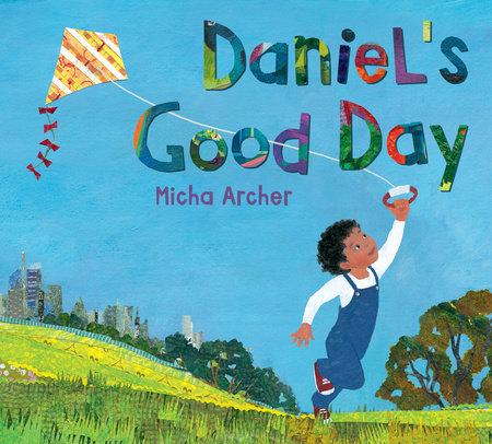 Daniel's Good Day by Micha Archer