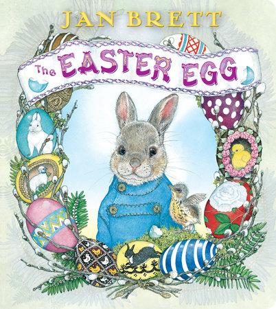 The Easter Egg by Jan Brett