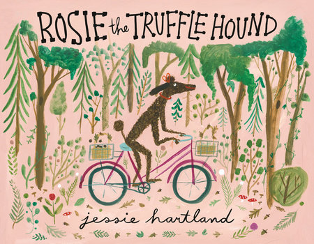 Rosie the Truffle Hound by Jessie Hartland