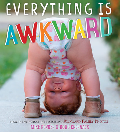 Everything Is Awkward by Mike Bender and Doug Chernack