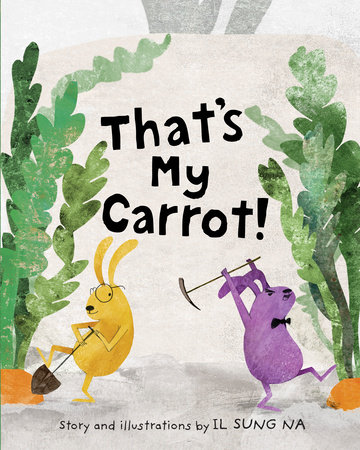 That's My Carrot by Il Sung Na