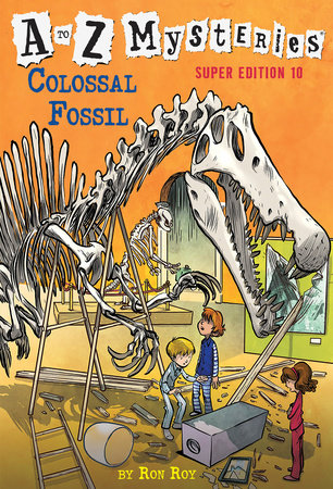 A to Z Mysteries Super Edition #10: Colossal Fossil by Ron Roy
