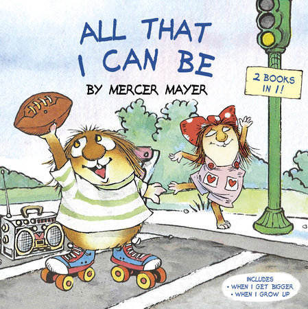 All That I Can Be (Little Critter) by Mercer Mayer