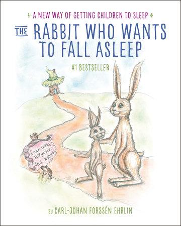 The Rabbit Who Wants to Fall Asleep by Carl-Johan Forssén Ehrlin