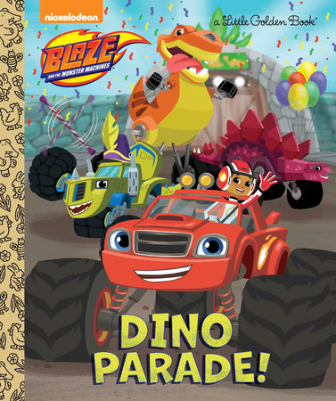 Dino Parade! (Blaze and the Monster Machines) by Mary Tillworth