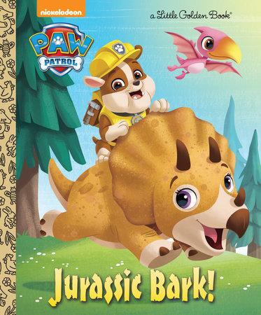 Jurassic Bark! (PAW Patrol) by Hollis James