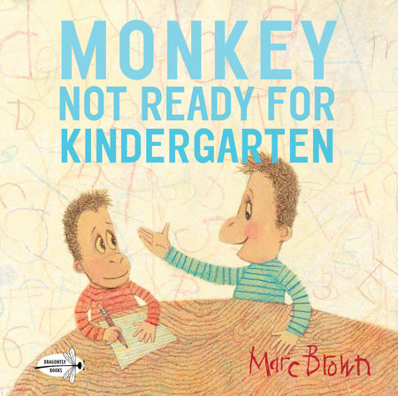 Monkey: Not Ready for Kindergarten by Marc Brown