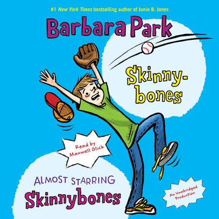 Skinnybones & Almost Starring Skinnybones by Barbara Park