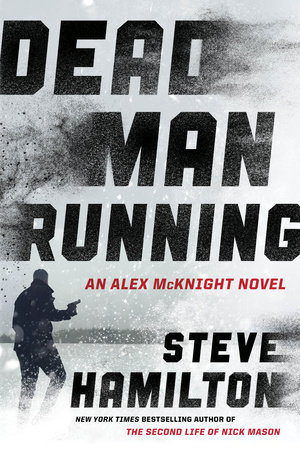 Dead Man Running by Steve Hamilton | PenguinRandomHouse com