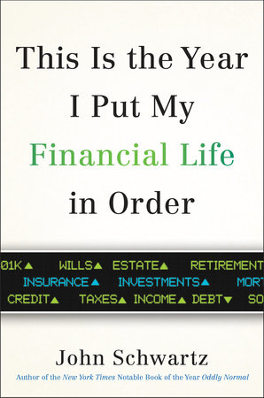 This is the Year I Put My Financial Life in Order by John Schwartz