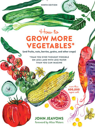 How to Grow More Vegetables, Ninth Edition by John Jeavons