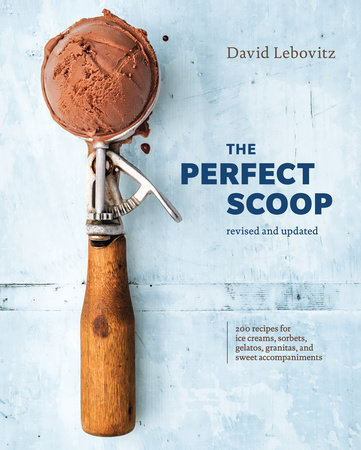 The Perfect Scoop, Revised and Updated by David Lebovitz