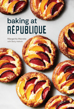 Baking at République by Margarita Manzke and Betty Hallock
