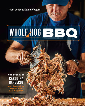 Whole Hog BBQ by Sam Jones and Daniel Vaughn