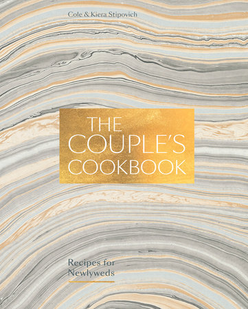 The Couple's Cookbook by Cole Stipovich and Kiera Stipovich