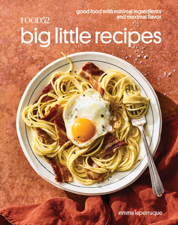Food52 Big Little Recipes by Emma Laperruque