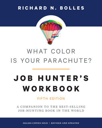 What Color Is Your Parachute? Job-Hunter's Workbook, Fifth Edition by Richard N. Bolles
