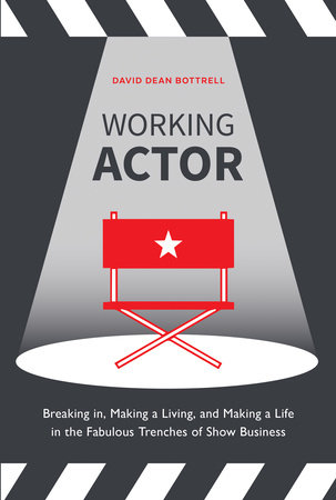 Working Actor by David Dean Bottrell