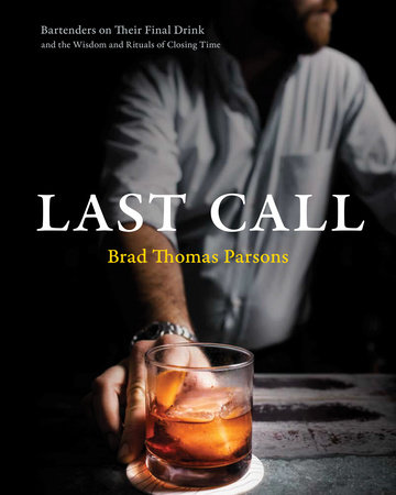 Last Call by Brad Thomas Parsons