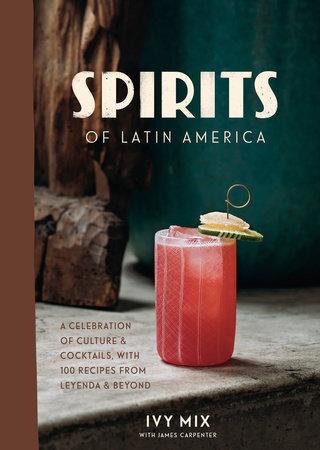 Spirits of Latin America by Ivy Mix