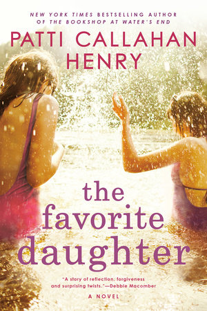 The Favorite Daughter by Patti Callahan Henry