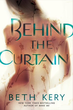 Behind the Curtain by Beth Kery