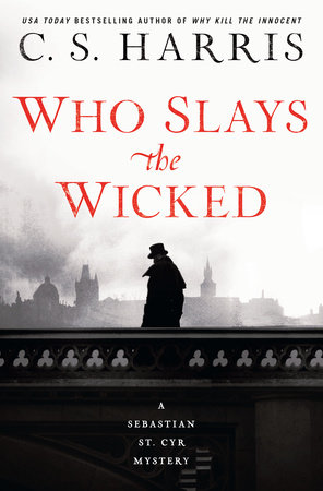 Who Slays the Wicked by C  S  Harris | PenguinRandomHouse