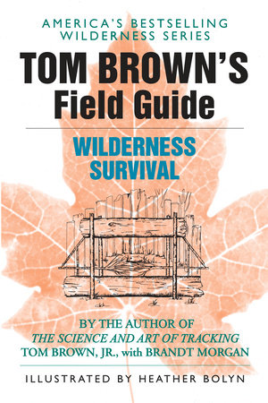 Tom Brown's Field Guide to Wilderness Survival by Tom Brown, Jr.