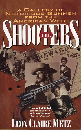The Shooters by Leon Claire Metz