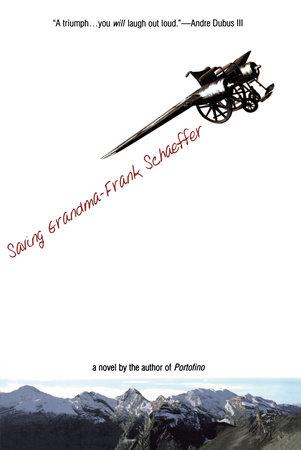 Saving Grandma by Frank Schaeffer