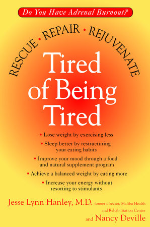 Tired of Being Tired by Jesse Lynn Hanley and Nancy Deville