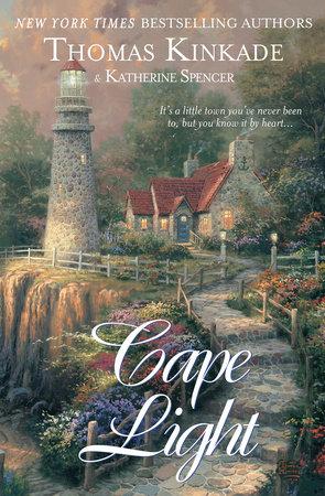 Cape Light by Thomas Kinkade and Katherine Spencer