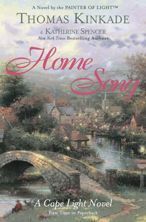 Home Song by Thomas Kinkade and Katherine Spencer