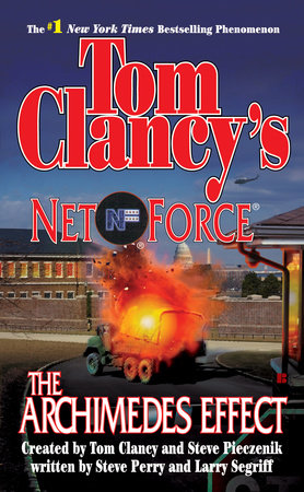Tom Clancy's Net Force: The Archimedes Effect by Steve Perry and Larry Segriff
