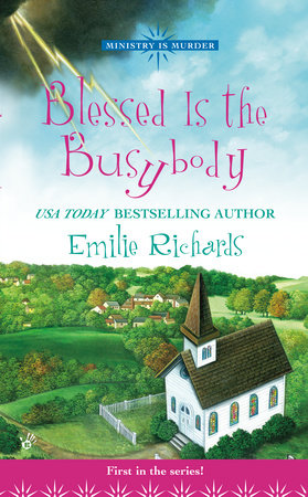 Blessed Be the Busybody by Emilie Richards