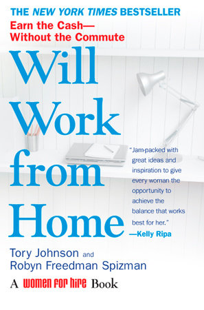 Will Work from Home by Tory Johnson and Robyn Freedman Spizman