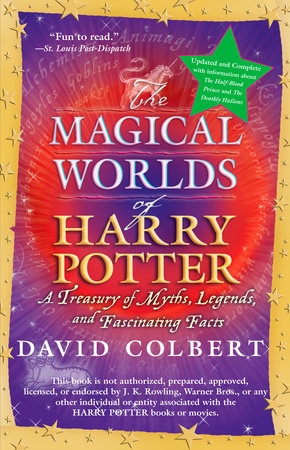 The Magical Worlds of Harry Potter (revised edition) by David Colbert