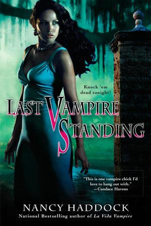 Last Vampire Standing by Nancy Haddock | PenguinRandomHouse com: Books