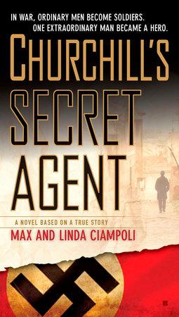 Churchill's Secret Agent by Max Ciampoli and Linda Ciampoli