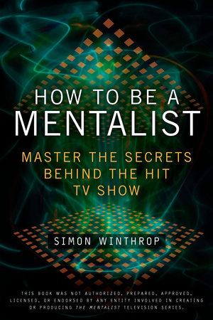 How to Be a Mentalist by Simon Winthrop