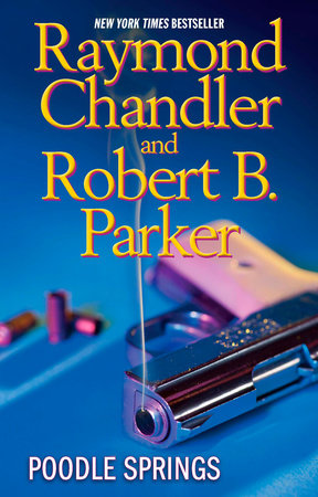 Poodle Springs by Raymond Chandler and Robert B. Parker