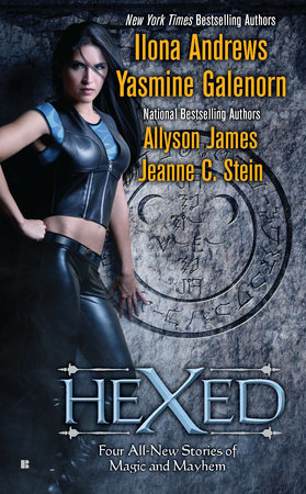 Hexed by Ilona Andrews, Yasmine Galenorn, Allyson James and Jeanne C. Stein