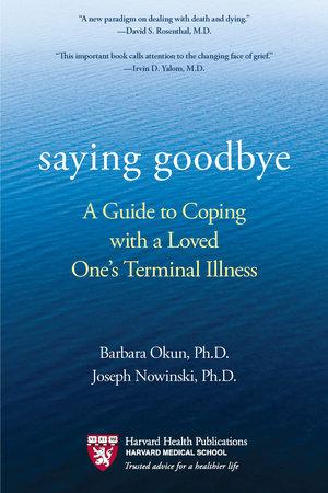 Saying Goodbye by Barbara Okun and Joseph Nowinski