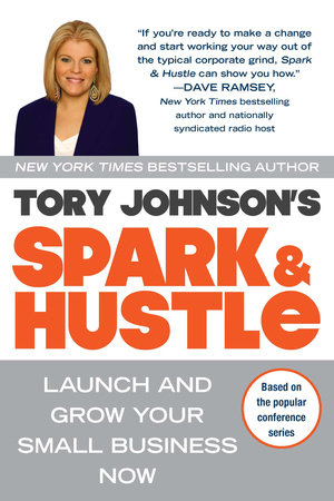 Spark & Hustle by Tory Johnson | PenguinRandomHouse com: Books