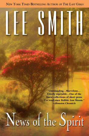 News of the Spirit by Lee Smith