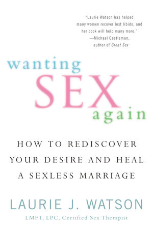 Wanting Sex Again by Laurie Watson
