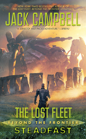 The Lost Fleet: Beyond the Frontier: Steadfast by Jack Campbell