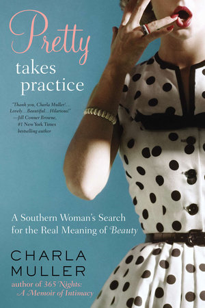 Pretty Takes Practice by Charla Muller